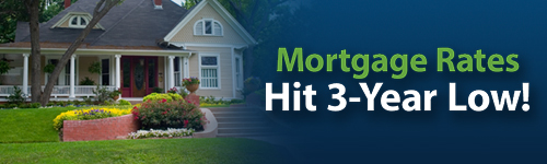 Mortgage Rates Hit 3-Year Low
